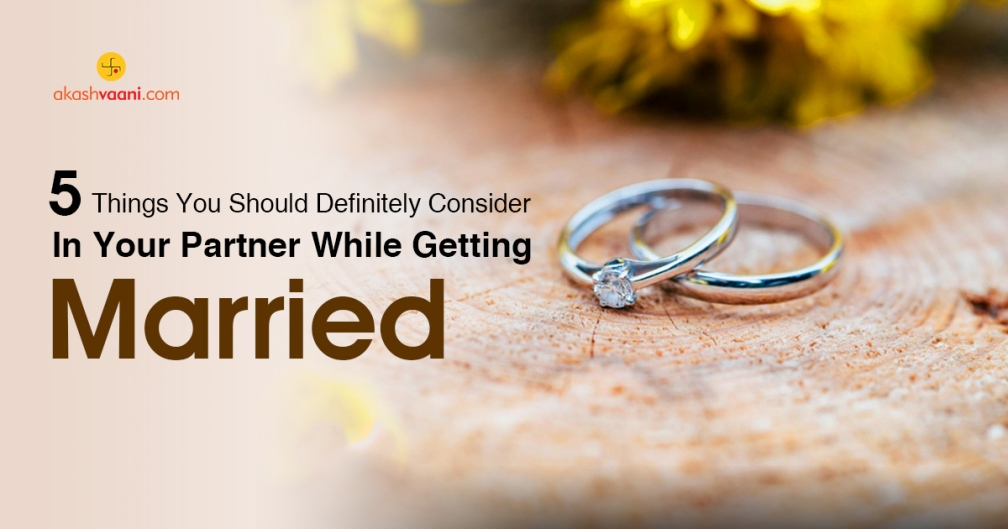 5 Things You Should Definitely Consider In Your Partner While Getting Married. Can Astrology Help In Knowing Them?