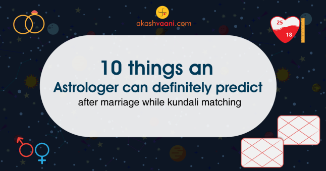 10 things an Astrologer can definitely predict after marriage while kundali matching